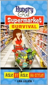 Hungry Girl Supermarket Survival: Aisle by Aisle, HG-Style! 1
