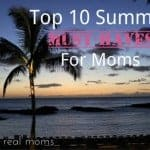 Top 10 Summer 'Must-Haves' for Moms