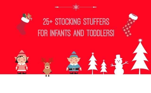 25+ Stocking Stuffers for Infants and Toddlers