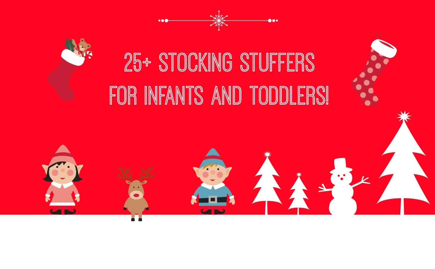 25+ Stocking Stuffers for Infants and Toddlers! 9
