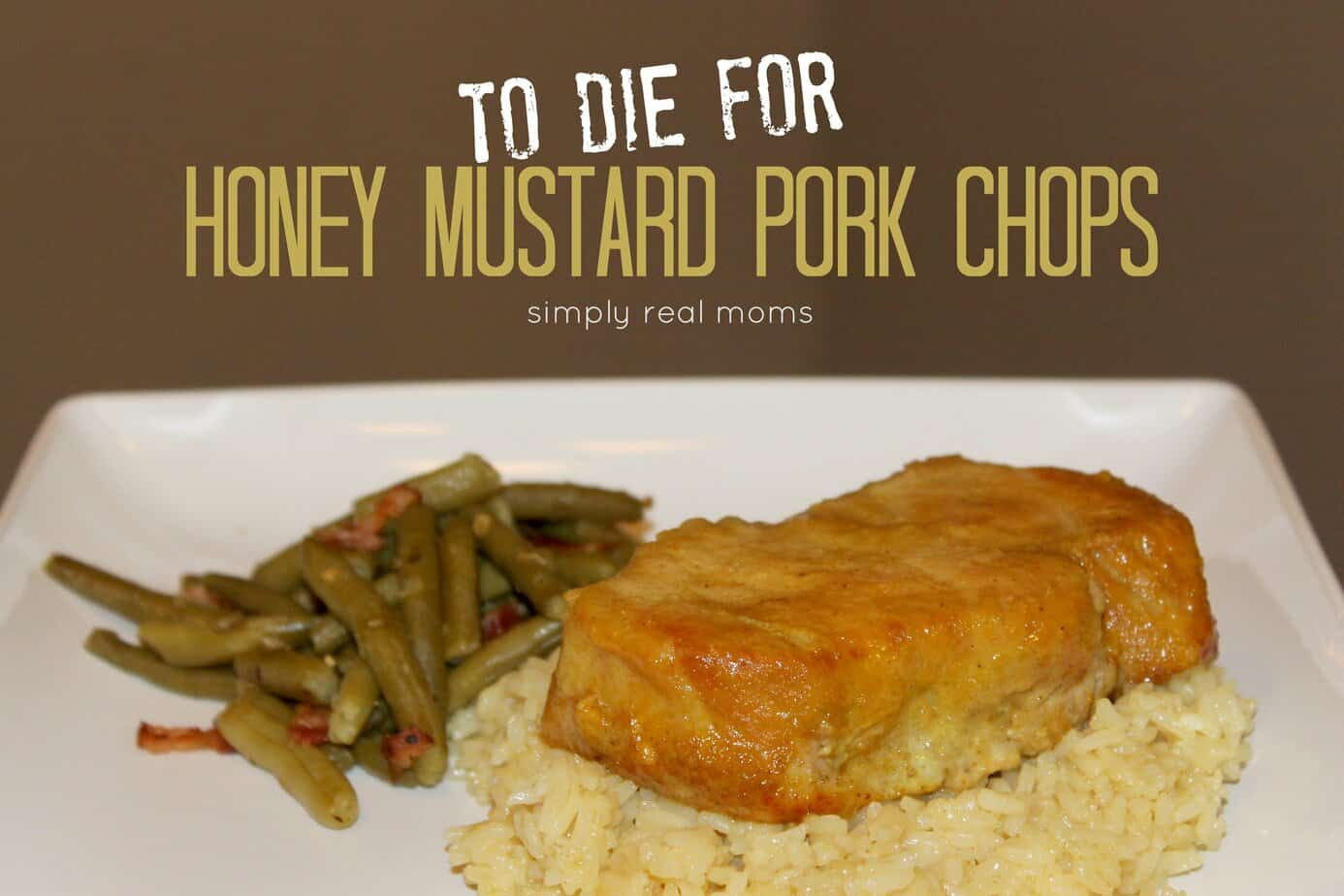 To Die For Honey Mustard Pork Chops 1