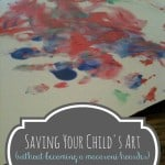 Saving Your Child's Art Without Becoming A Macaroni Hoarder