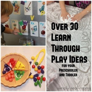 Over 30 Learn Through Play Ideas for your Preschooler or Toddler 1