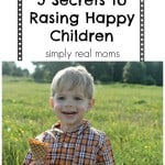 5 Secrets to Raising Happy Children