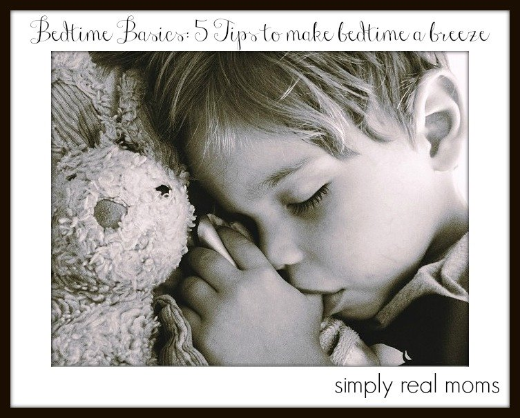 Bedtime Basics: 5 tips to make bedtime a breeze
