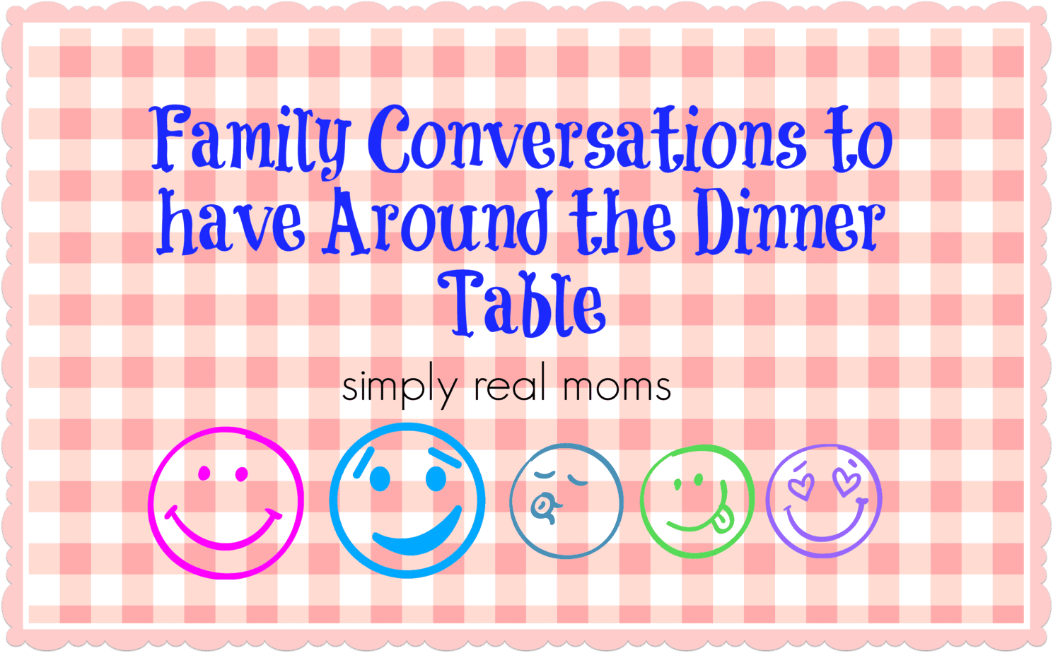 25 Family Conversation Starters for Around the Dinner Table