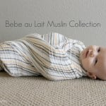 The New Bebe Au Lait Muslin Collection Is Perfection!