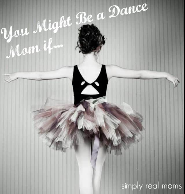 You Might Be a Dance Mom if...