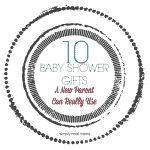 10 Baby Shower Gifts Parents Can Really Use 150x150 Ready to POP! Baby Shower With FREE Printables!