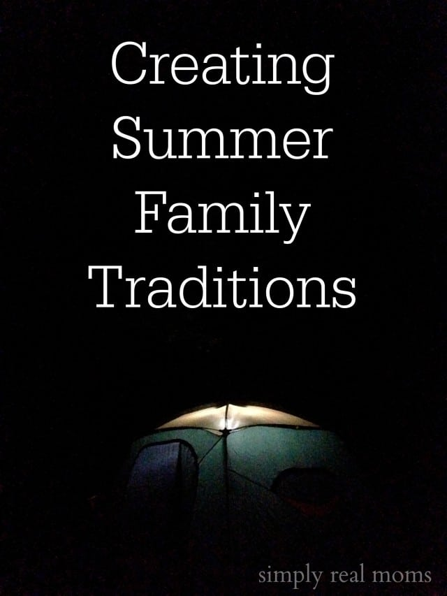 Creating Summer Family Traditions