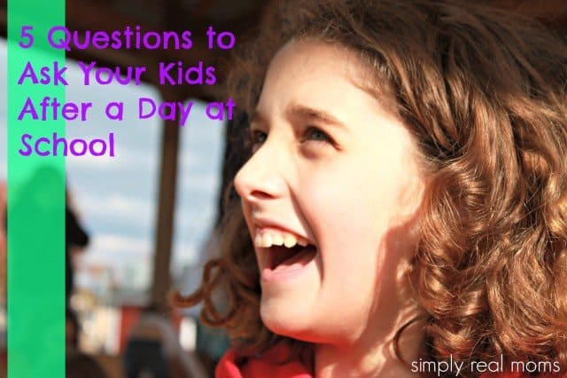 5 Questions to Ask Your Kids After a Day at School