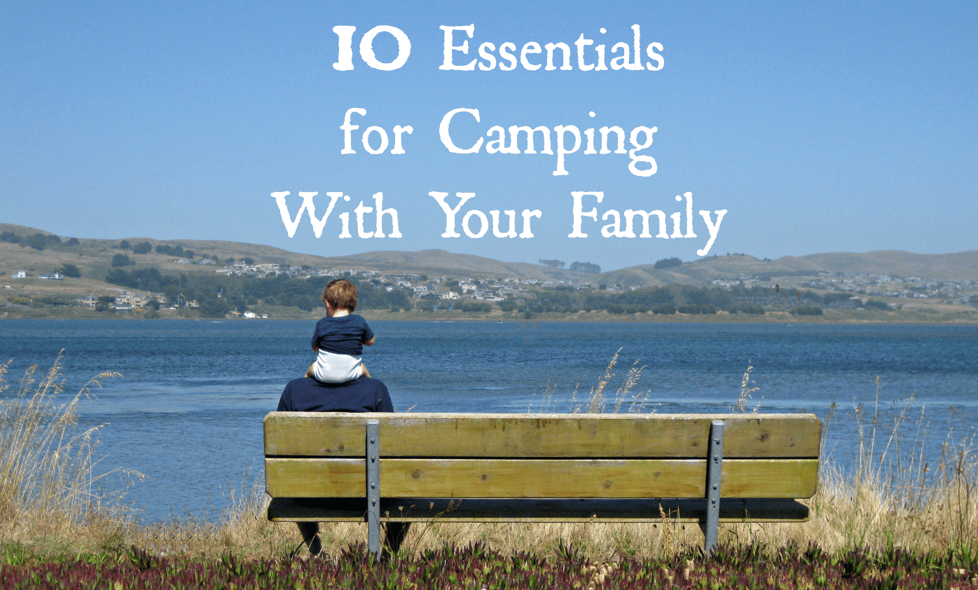 10 Essentials for Camping With Your Family 2