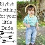 Stylish Clothing for your little Dude
