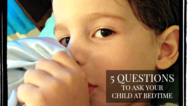 5 Questions to Ask Your Child at Bedtime 3
