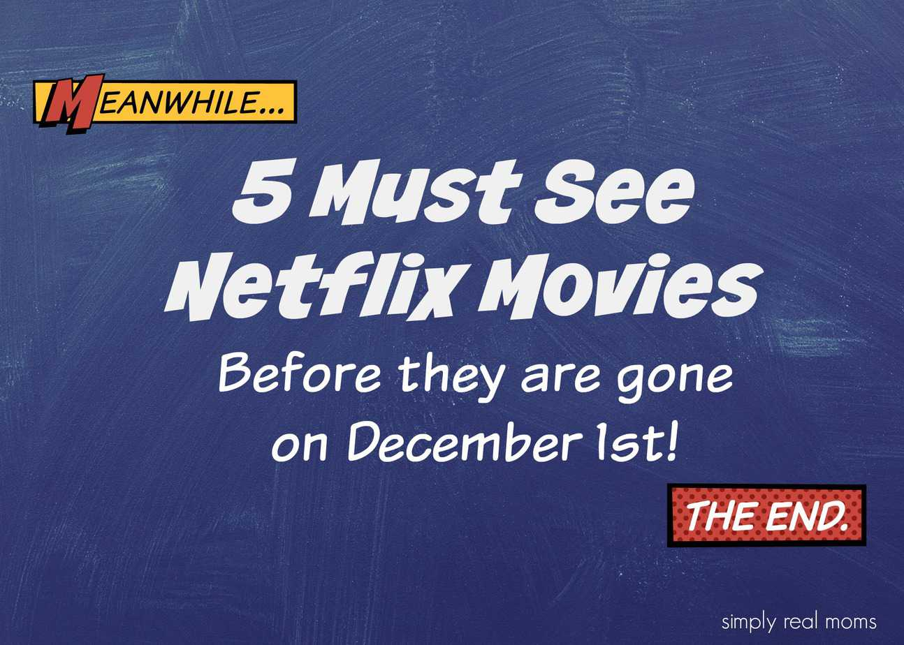 5 Netflix Movies to watch before they are gone Dec. 1 1