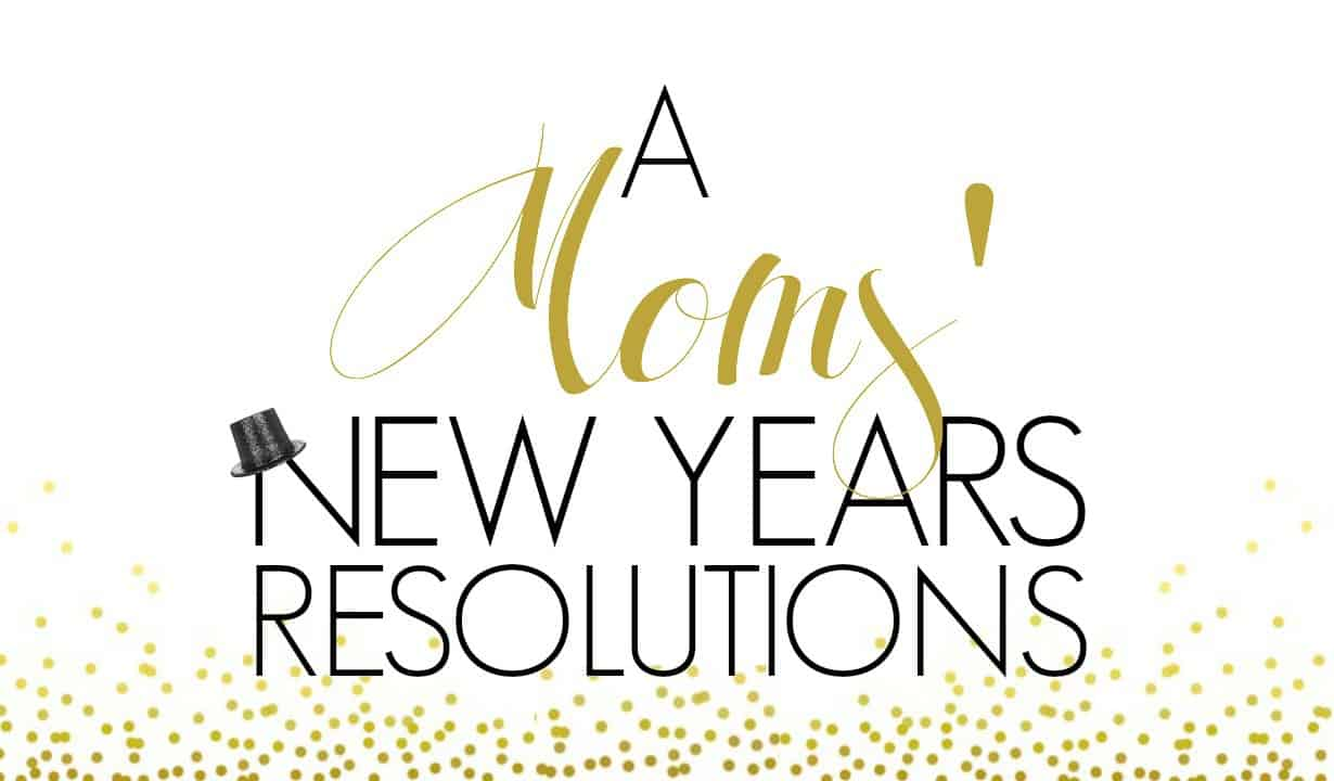A Mom's New Years Resolutions