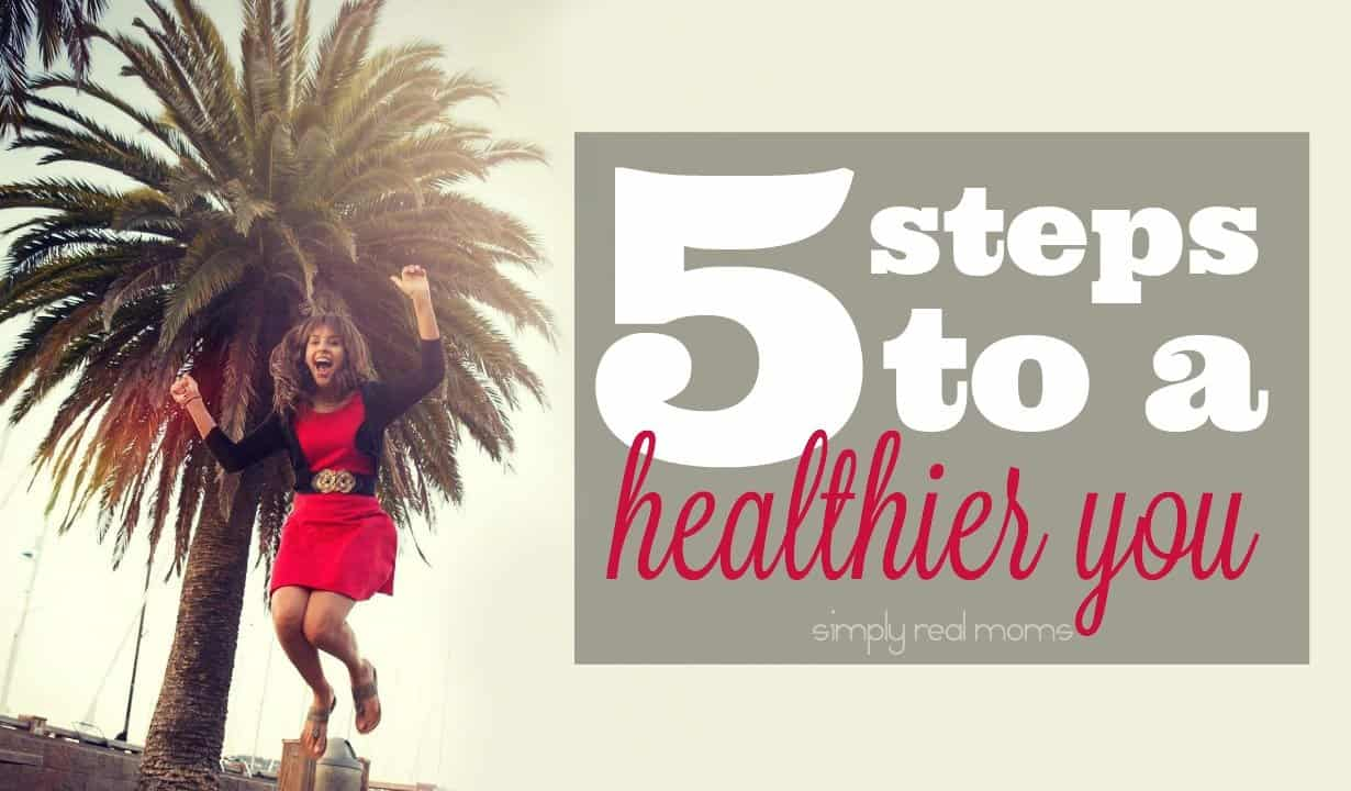 5 Steps to a Healthier You 3