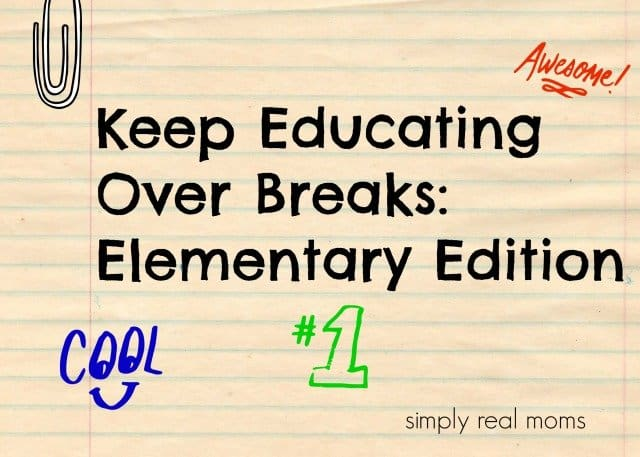 Keep Educating Over Breaks Elementary Edition