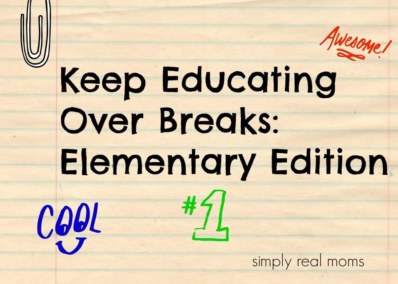Keep Educating Over Breaks: Elementary Edition