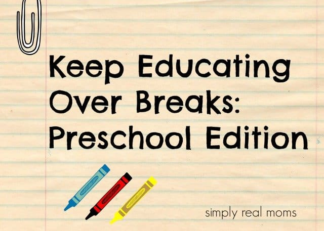 Keep Educating Over Breaks Preschool Edition