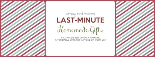 Simply Made: Last Minute Homemade Gifts 21