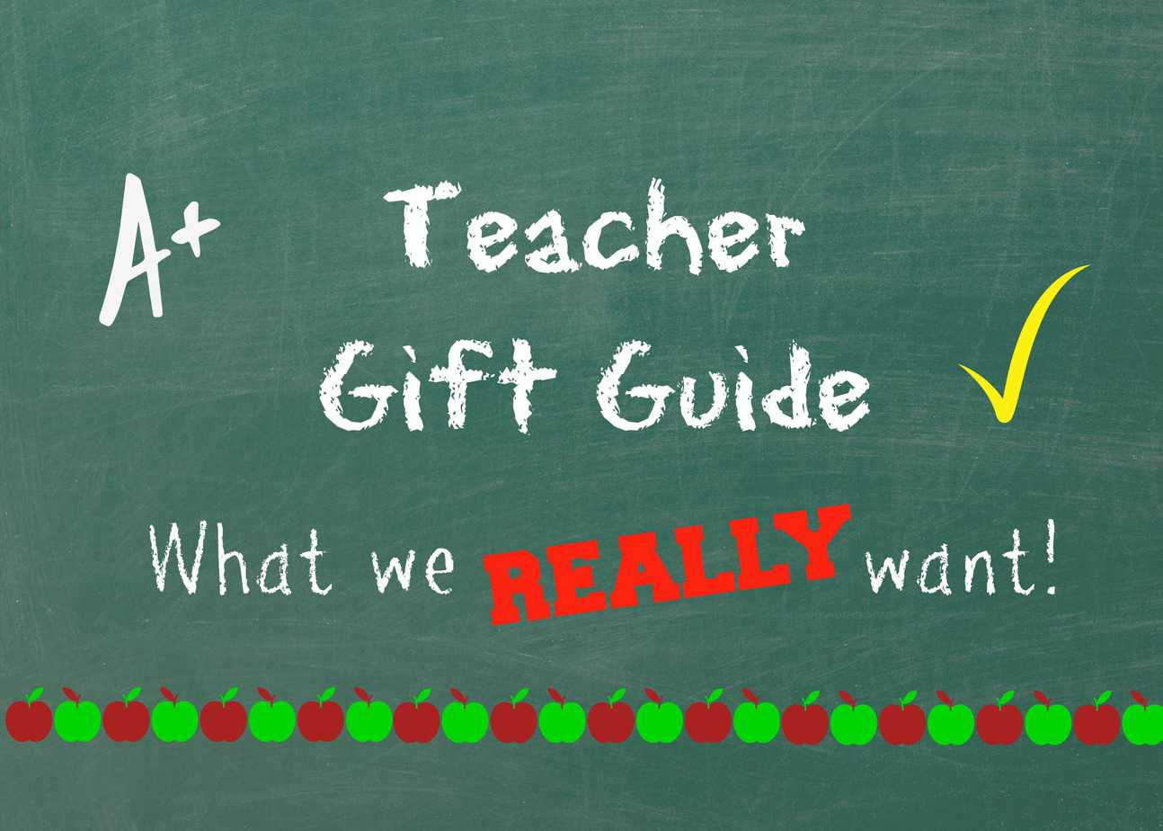 Teacher Gift Guide: What We Really Want! 6