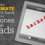 The Ultimate Parent Hack For iPhones and iPads