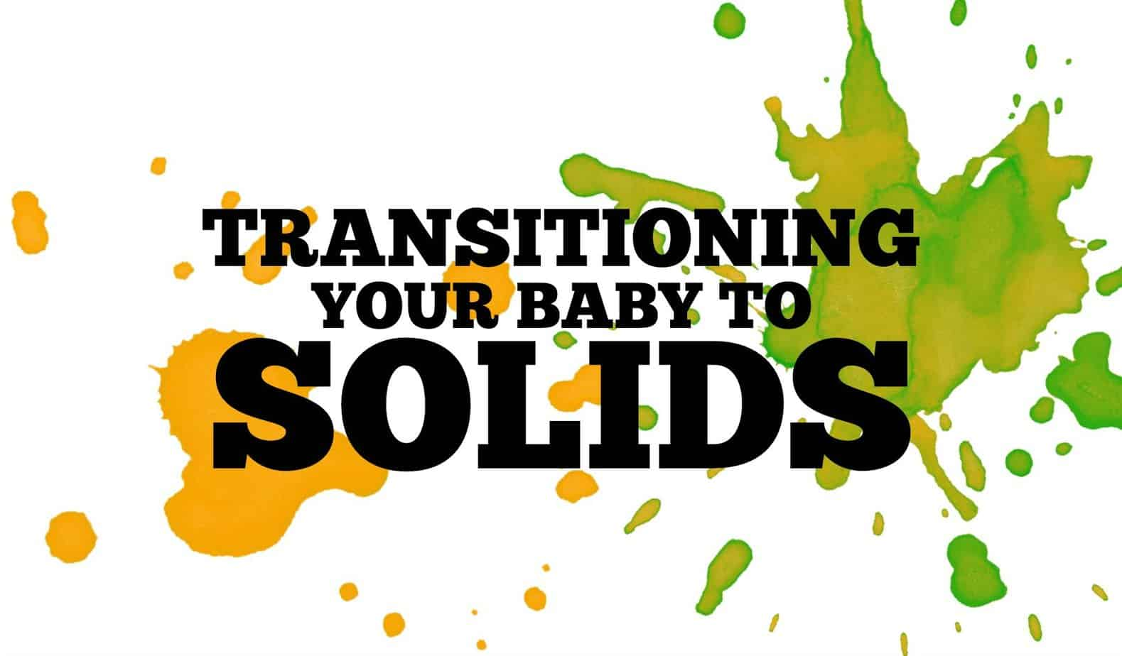 Transitioning Your Baby To Solids 3
