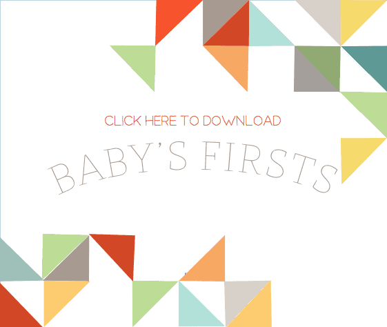 Baby's Firsts FREE Printables!