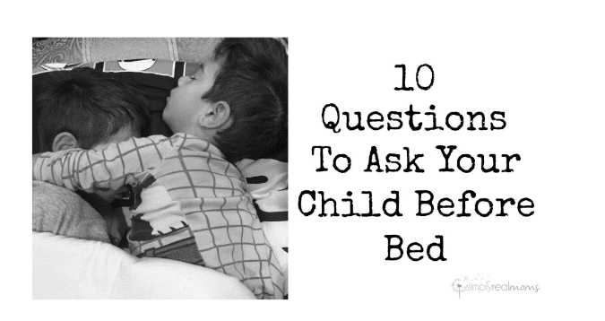 10 Questions to Ask Your Child Before Bed 3