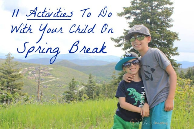 11 Activities To Do With Your Child On Spring Break