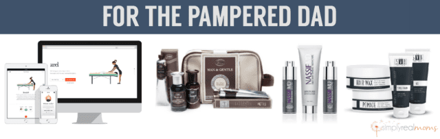 Fathers Day Gifts for Pampered Dads
