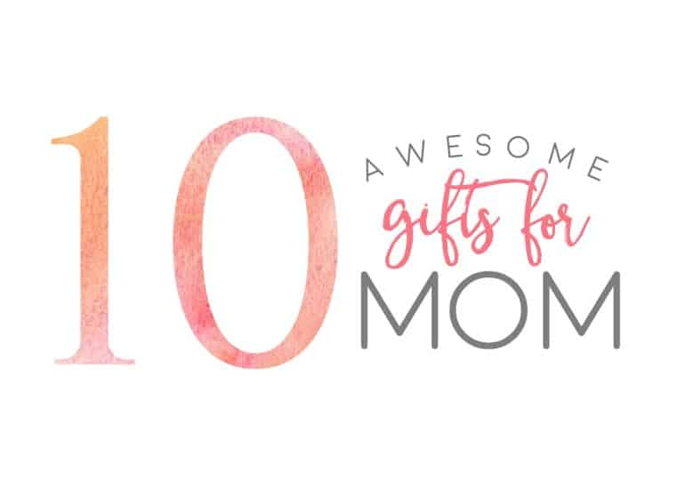 10 Awesome Gifts for Mom